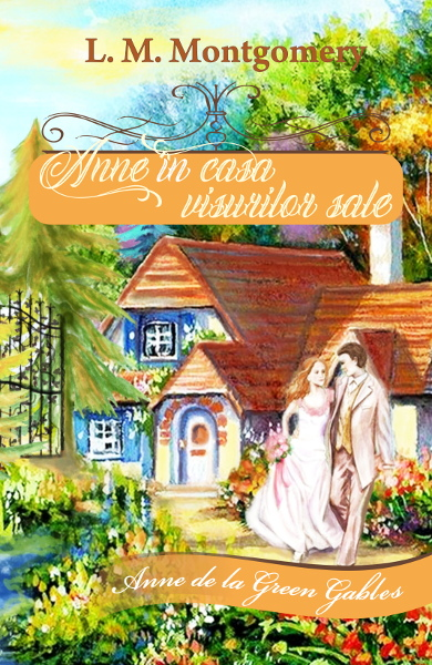 Anne în casa visurilor sale(vol. V din seria Anne de la Green Gables)